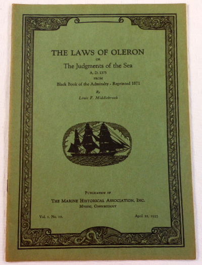 The Laws of Oleron; or The Judgments of the Sea. A.D. 1375. From Black Book of the Admiralty, Reprinted 1871, Middlebrook, Louis F.