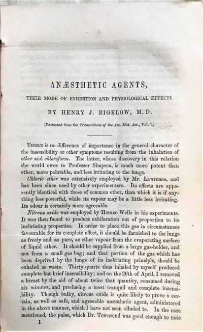 """Anæsthetic Agents, Their Mode of Exhibition and Physiological Effects,� [Extracted from the Transactions of the Am. Med. Ass., Vol. I.]., BIGELOW, Henry Jacob (1818-1890)."