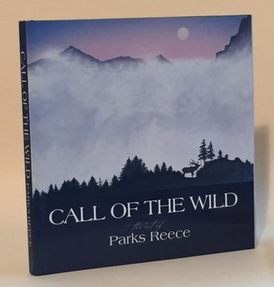 Call of the Wild: The Art of Parks Reece, Reece, Parks