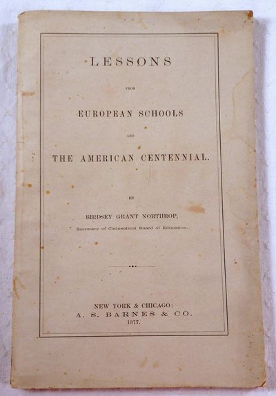 Lessons from European Schools and the American Centennial, Northrop, Birdsey Grant