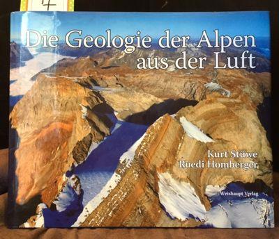Die Geologie Der Alpen Aus Der Luft, Stuwe, Kurt & Homberger, Ruedi