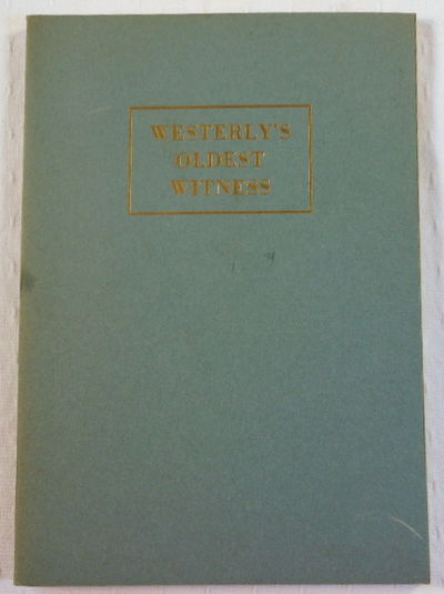 Westerly's Oldest Witness : How Westerly [Rhode Island] and The Washington Trust Company Have Progressed Together for 150 Years, Cooney, Ralph Bolton