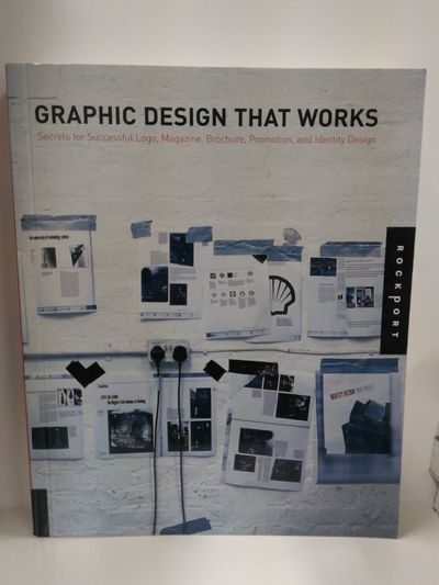Image for Graphic Design That Works: Secrets For Successful Logo, Magazine, Brochure, And Identity Design
