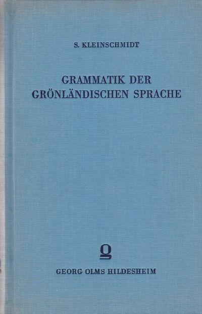 GRAMMATIK DER GRONLANDISCHEN SPRACHE mit teilweisem Einschluss des Labradordialekts., Kleinschmidt, S.