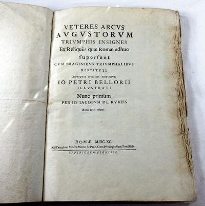 Veteres Arcus Augustorum Triumphis Insignes, Bellori, Giovanni Petri [Io. Petri Bellorii]