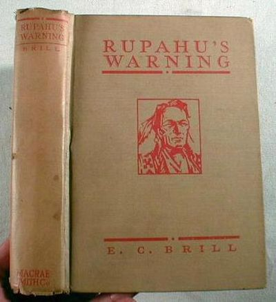 Rupahu's Warning : A Story of the Great Sioux Outbreak, Brill, E. C.  Illustrated By Richard H. Rogers