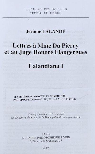 Image for Lettres a Mme Du Pierry et au Juge Honore Flaugergues, Lalandiana I; Textes edites, annotes et commentes par Simone Dumont et Jean-Claude Pecker.