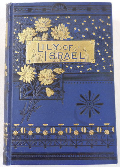 Image for The Lily of Israel; or, The Life of the Blessed Virgin Mary, Mother of God