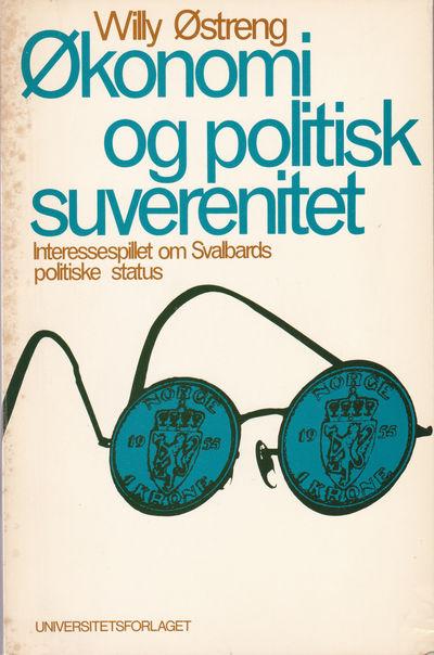 OKONOMI OG POLITISK SUVERENITET: Interessespillet om Svalbards politiske status., Ostreng, Willy.