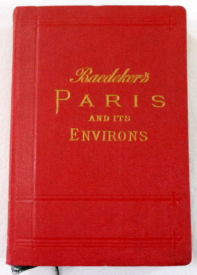 Paris and Environs, with Routes from London to Paris : Handbook for Travellers, Baedeker, Karl