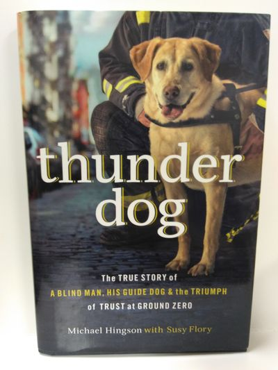 Image for Thunder Dog: The True Story of a Blind Man, His Guide Dog, and the Triumph of Trust at Ground Zero