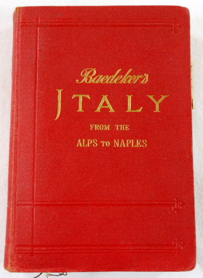 Italy from the Alps to Naples. Handbook for Travellers, Baedeker, Karl