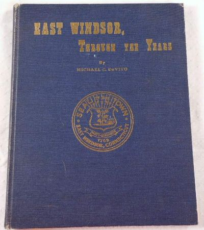 East Windsor, Through the Years [Connecticut], De Vito, Michael C.