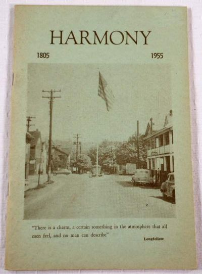 Harmony. Commemorating the Sesquicentennial of Harmony Pennsylvania 1805-1955 [Harmonie], Arthur I Stewart, Loran W. Veith