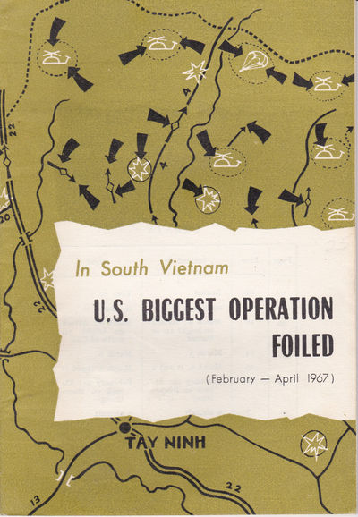 IN SOUTH VIETNAM U.S. BIGGEST OPERATION FOILED (February-April 1967)., Foreign Languages Publishing House.
