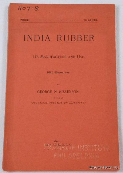 India Rubber: Its Manufacture and Use, Nissenson, George N.