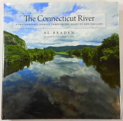 The Connecticut River: A Photographic Journey into the Heart of New England (Garnet Books), Al Braden