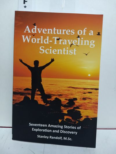 Image for Adventures of a World-Traveling Scientist: Seventeen Amazing Stories of Exploration and Discovery