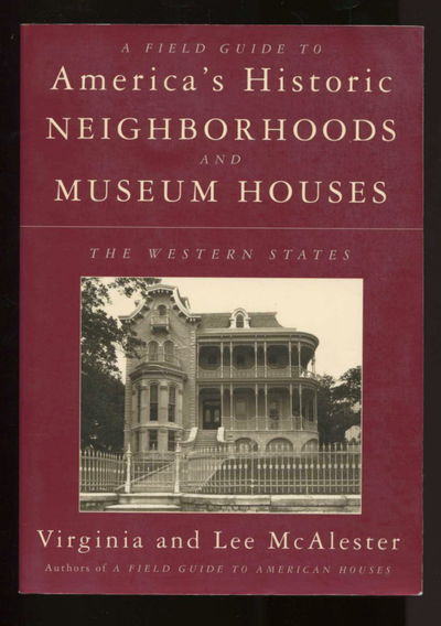 A Field Guide to America's Historic Neighborhoods and Museum Houses: The Western States, McCalester, Virginia