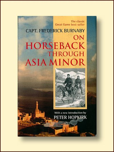 On Horseback Through Asia Minor, Burnaby, Capt. Frederick