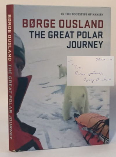 The Great Polar Journey In the Footsteps of Nansen, Ousland, Børge