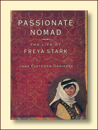 Passionate Nomad the Life of Frya Stark, Geniesse, Jane Fletcher