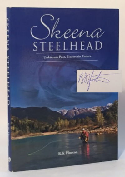 Skeena Steelhead: Unknown Past, Uncertain Future, Hooton, R.S.