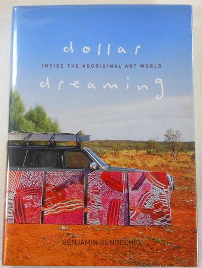 Dollar Dreaming: Inside the Aboriginal Art World., Ben Gennochio
