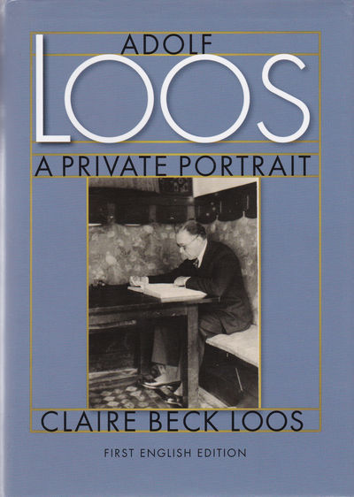 ADOLF LOOS: A Private Portrait., Loos, Claire Beck.