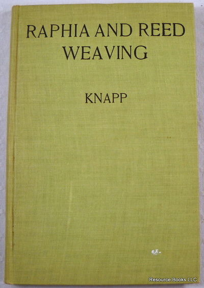 Raphia [Raffia] and Reed Weaving, Including Also Cardboard and Paper Construction.  A Practical Course for Primary and Elementary Schools, Knapp, Elizabeeth Sanborn