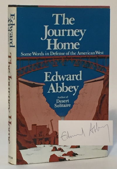 The Journey Home: Some Words in Defense of the American West, Abbey, Edward