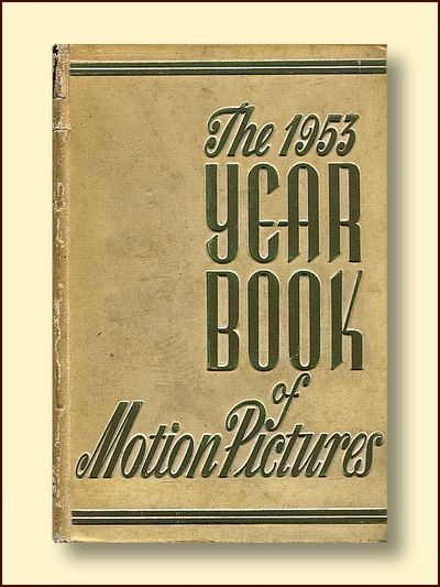 The 1953 Yearbook of Motion Pictures  35th Annual Edition, Alicoate, Jack