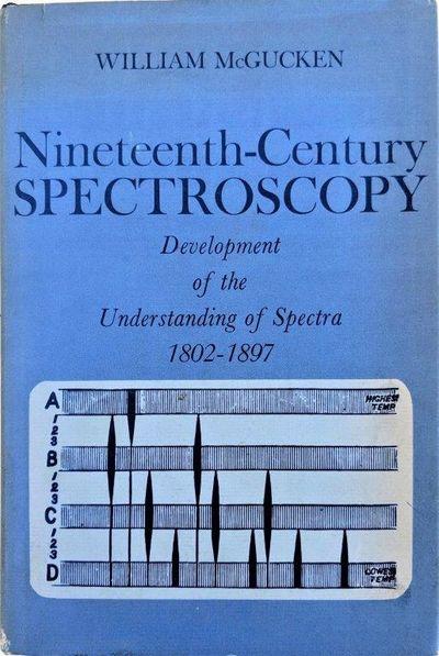 Image for Nineteenth-Century Spectroscopy: development of the understanding of spectra, 1802-1897.