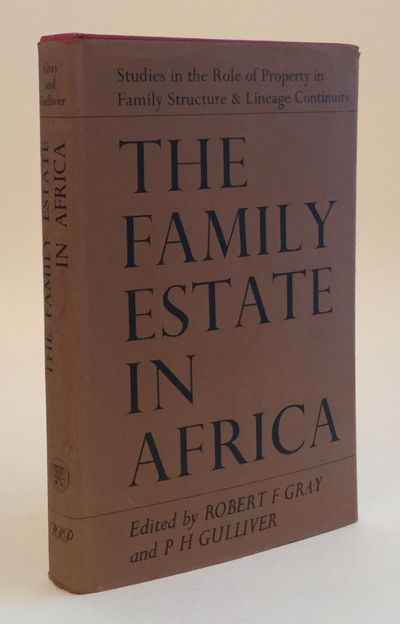 The Family Estate in Africa, Robert F. Gray and P.H. Gulliver (eds)