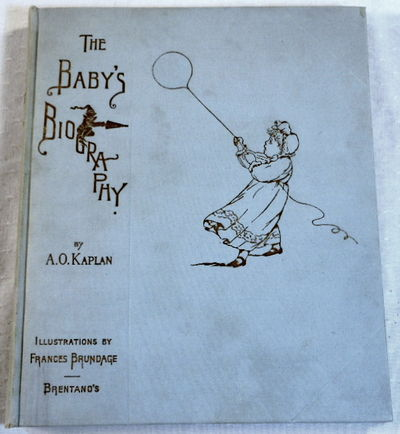 The Baby's Biography, Kaplan, A. O. Illustrations By Frances Brundage