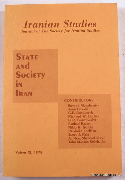 State and Society in Iran.  Iranian Studies Volume XI (1978): Journal of the Society for Iranian Studies, Amin Banani, Guest Editor.  Various Contributors