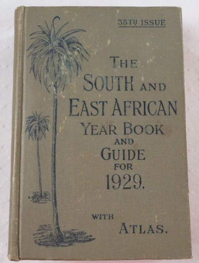 The South and East African Year Book & Guide with Atlas and Diagrams. 1929 Edition, A. Samler Brown and G. Gordon Brown