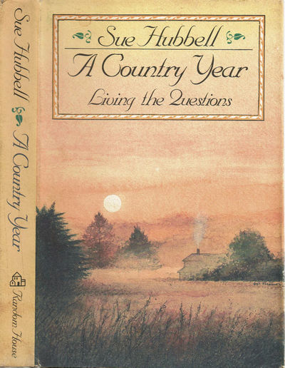 HUBBELL, SUE, - A Country Year: Living the Questions.