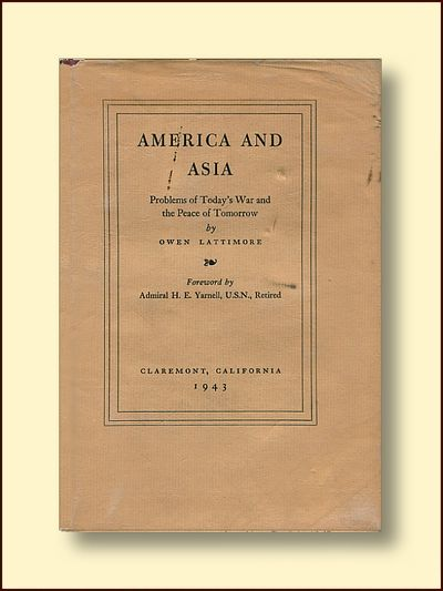 America and Asia Problems of Today's War and the Peace of Tomorrow, Lattimore, Owen