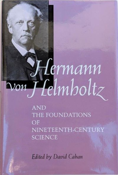 Image for Hermann von Helmholtz and the Foundations of Nineteenth-Century Science.