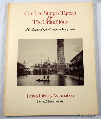 Caroline Sturgis Tappan & The Grand Tour: A Collection of 19th-Century Photographs, Dimock, George
