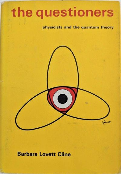 Image for The Questioners: Physicists and the Quantum Theory.