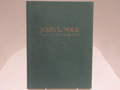 John L. Volk, Palm Beach Architect, from the works John L. Volk