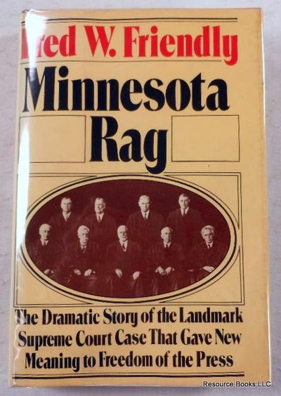 Minnesota Rag: The Scandal Sheet That Shaped the Constitution, Friendly, Fred W.