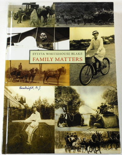 Family Matters [Family History: Whitehouse, Sheldon, Alexander, Crocker], Blake, Sylvia Whitehouse