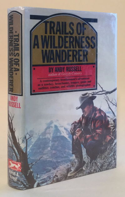 Trails of a Wilderness Wanderer, Andy Russell