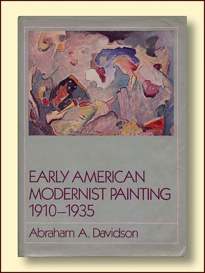 Early American Modernist Painting 1910-1935, Davidson, Abraham A.