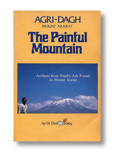Agri-Dagh (Mount Ararat) The Painful Mountain, Dr. Don Shockey