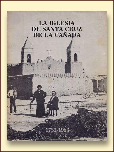 La Iglesia De Santa Cruz d La Canada 1733 - 1983