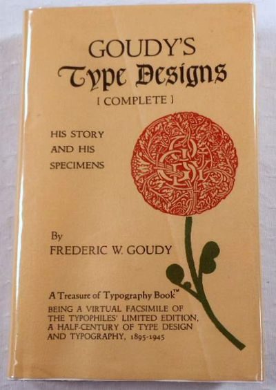 Goudy's Type Designs: His Story and Specimens (The Treasures of Typography Series, Bk. 2), Goudy, Frederic W.